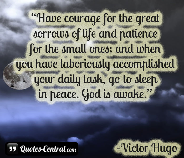 have-courage-for-the-great-sorrows-of