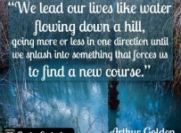 we-lead-our-lives-like-water-flowing-down