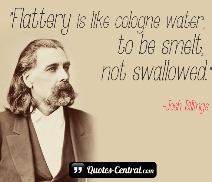flattery-is-like-cologne-water