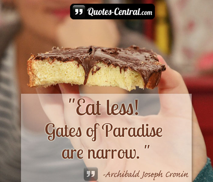 eat-less-gates-of-paradise-are-narrow