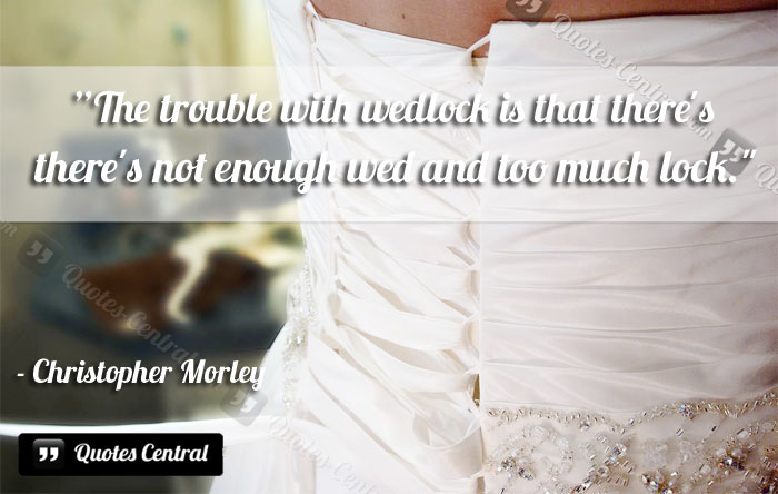 the_trouble_with_wedlock_is_that