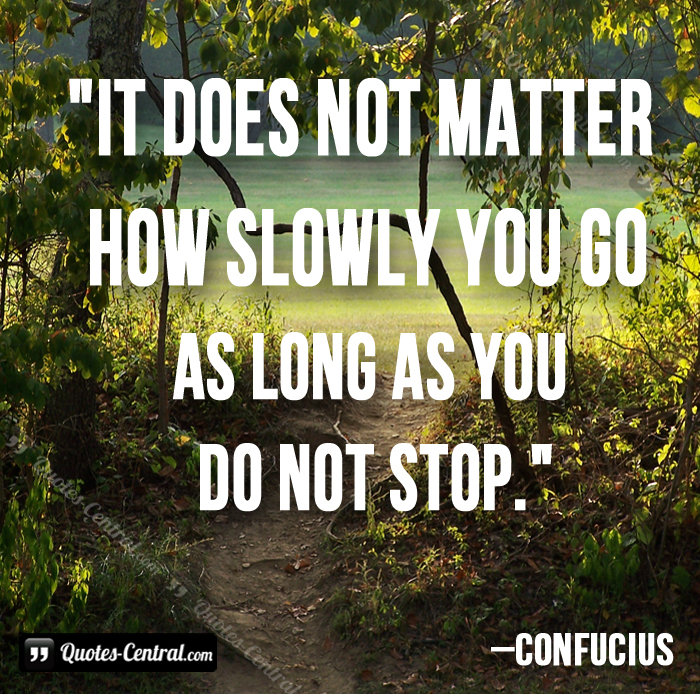 it-does-not-matter-how-slowly