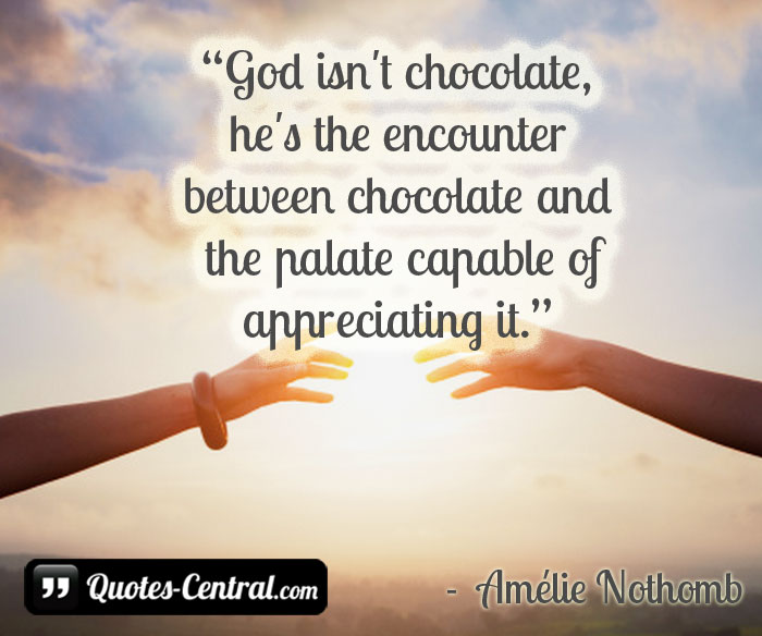 god-isn't-chocolate-he's-the-encounter