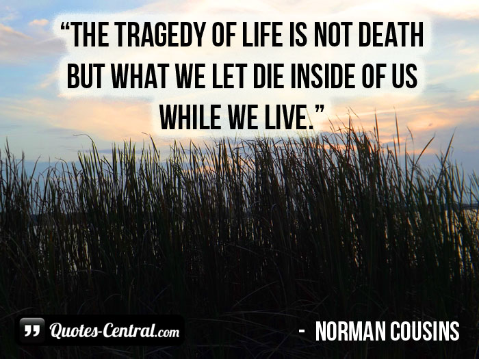 the-tragedy-of-life-is-not-death