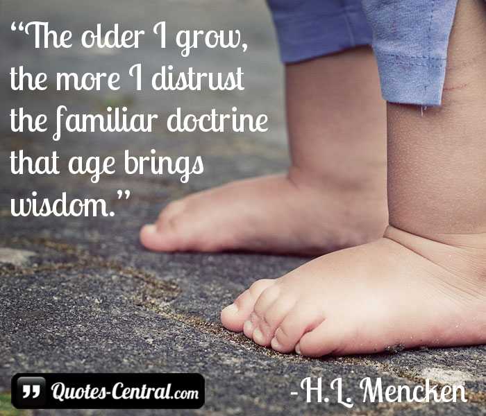 the-older-i-grow-the-more