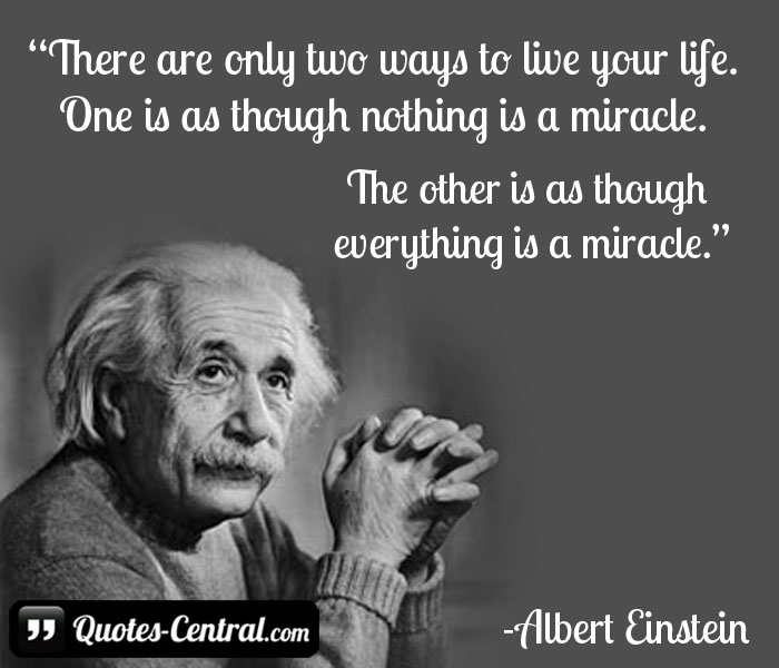 there-are-only-two-ways-to-live-your-life