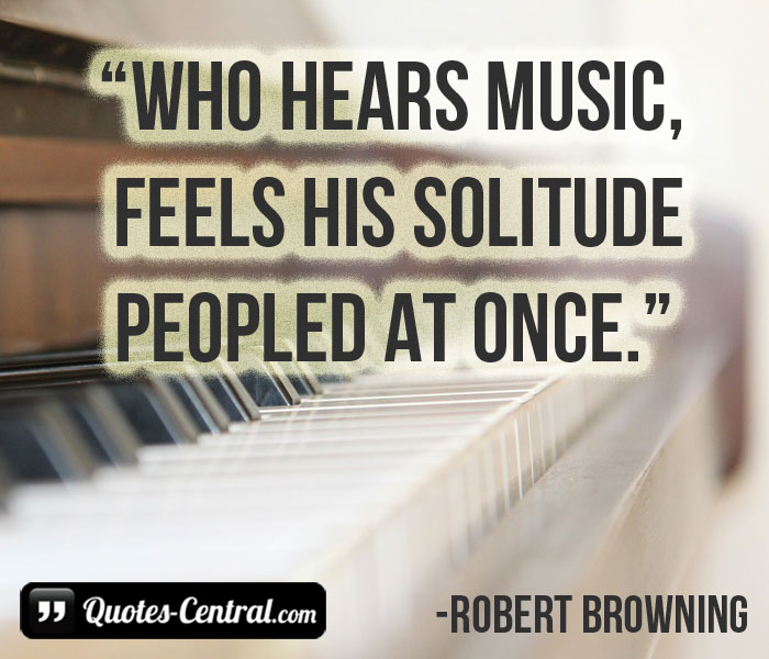 who-hears-music-feels-his-solitude