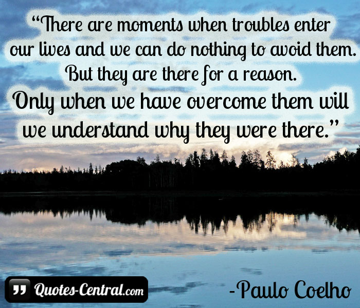 there-are-moments-when-troubles-enter