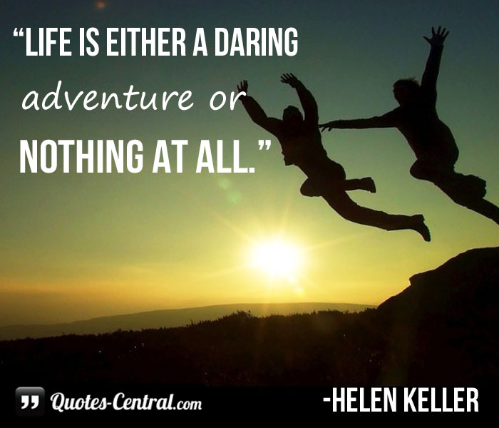 life-is-either-a-daring