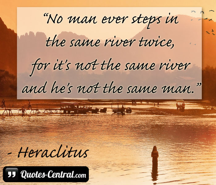 no-man-ever-steps-in-the-same-river-twice