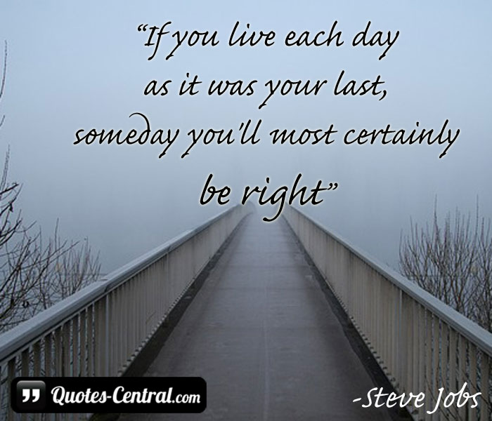 if-you-live-each-day-as-it-was-your-last