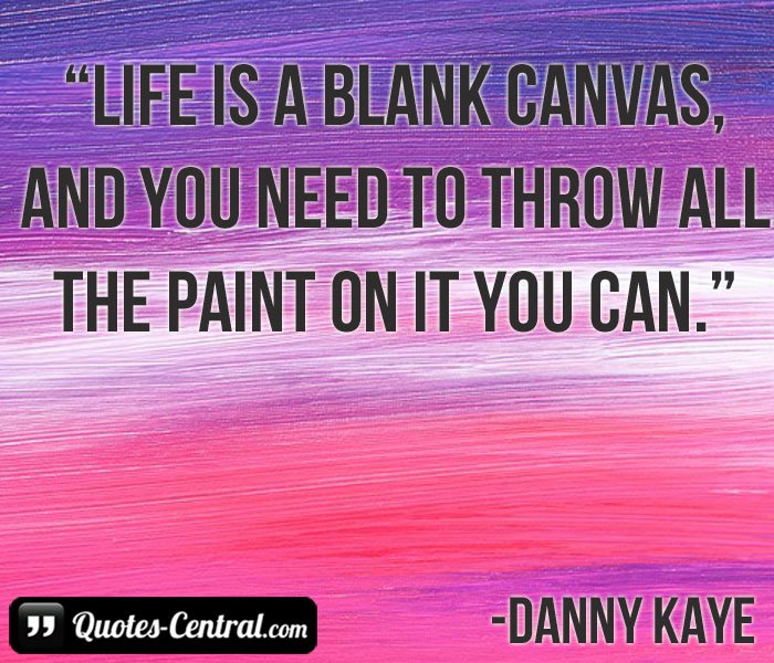 life-is-a-blank-canvas-and-you-need