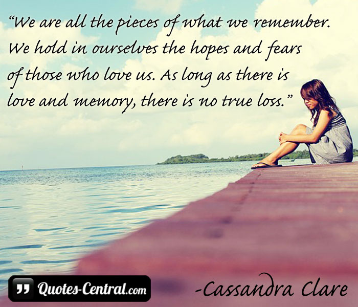 we-are-all-the-pieces-of-what-we-remember