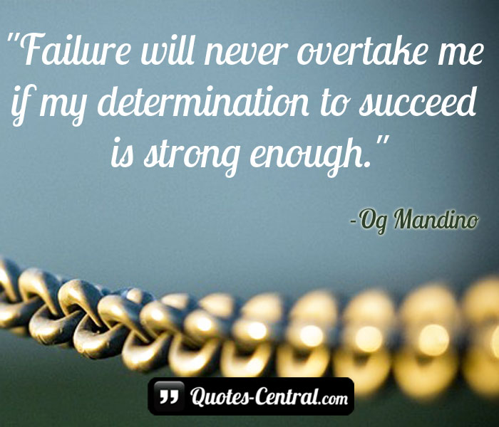 failure-will-never-overtake-me