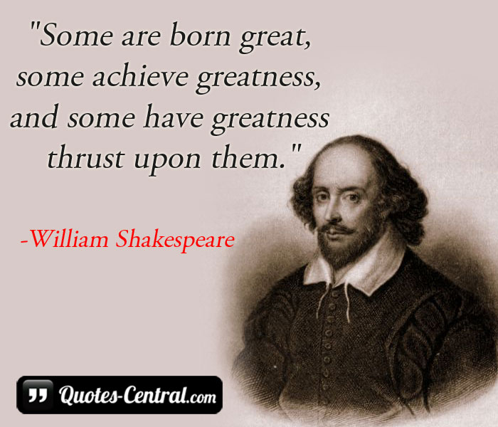 some-are-born-great-some-achieve
