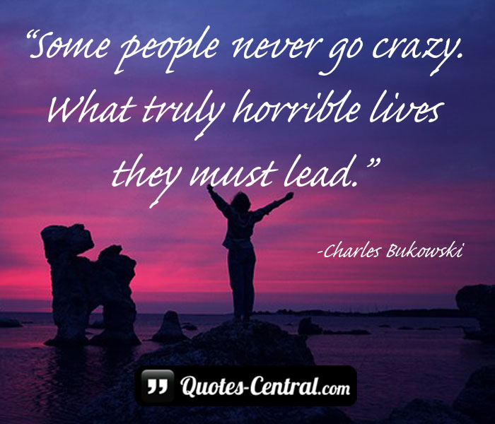 some-people-never-go-crazy
