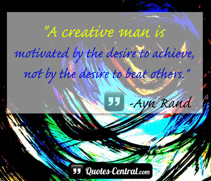 a-creative-man-is-motivated-by-the-desire