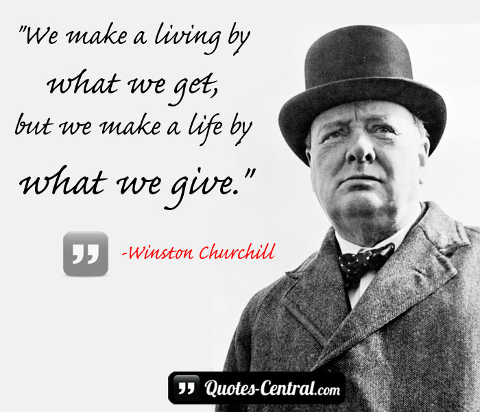 we-make-a-living-by-what-we-get-but-we