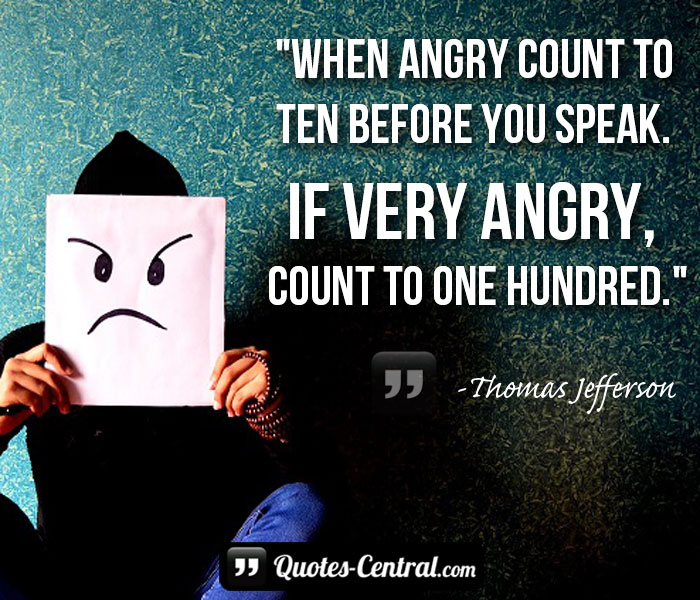 when-angry-count-to-ten-before-yiu-speak