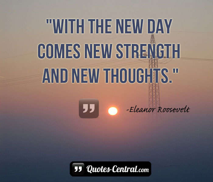 with-the-new-day-comes-new-strength-and
