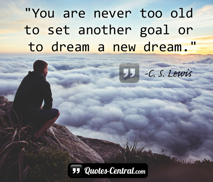 you-are-never-to-old-to-set-another-goal