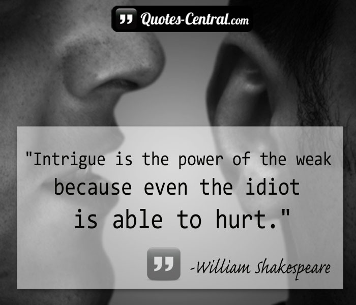 intrigue-is-the-power-of-the-weak