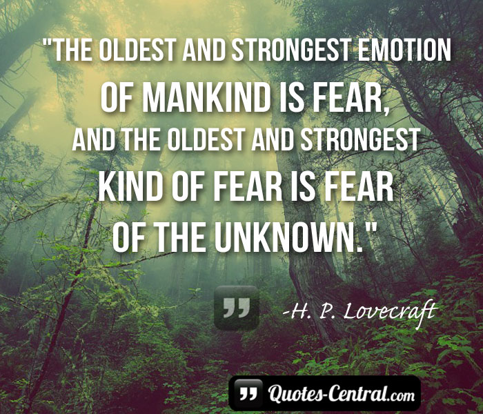 the-oldest-and-strongest-emotion-of-mankind-is-fear