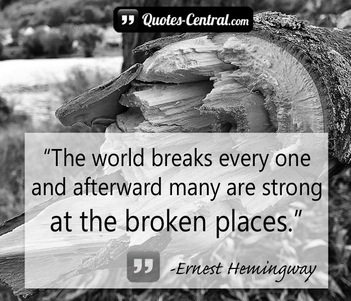 the-world-breaks-every-one-and-afterward-many-are-strong