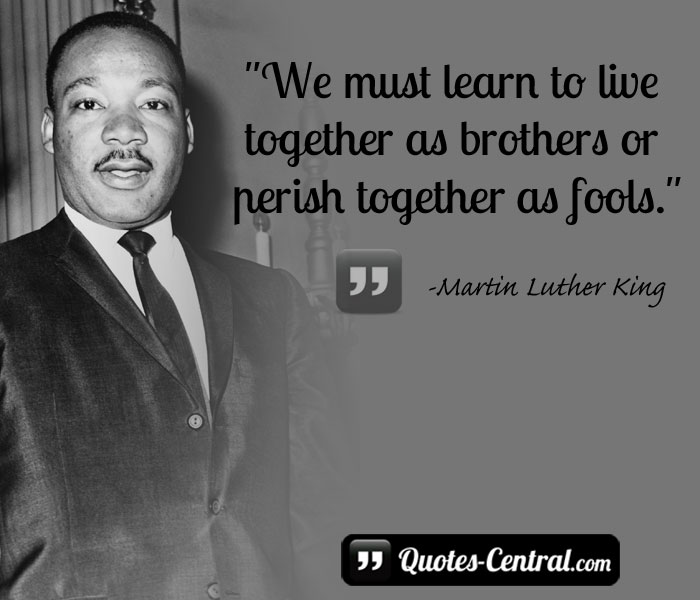 we-must-learn-to-live-together-as-brothers-or