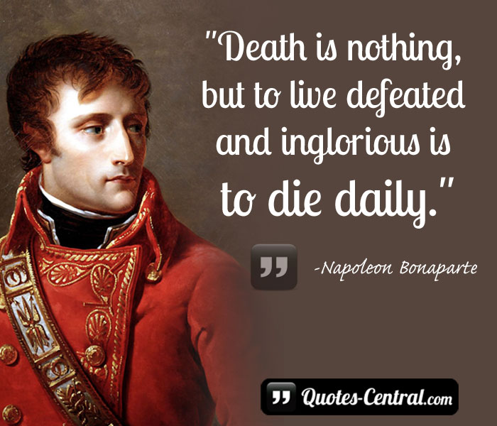 death-is-nothing-but-to-live-defeated-and-inglorious