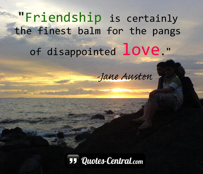 friendship-is-certainly-the-finest-balm-fot-the