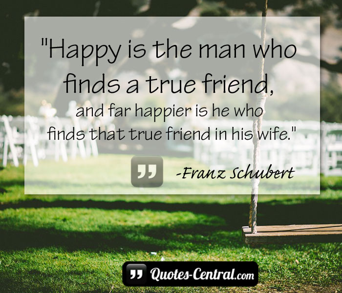 happy-is-the-man-who-finds-a-true-friend-and