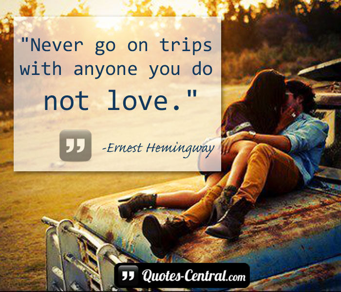 never-go-on-trips-with-anyone-you-do-not-love