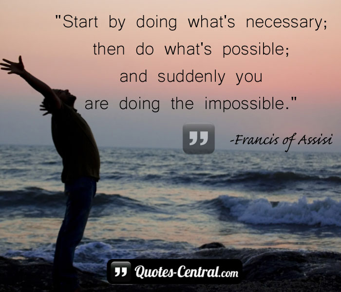 start-by-doing-whats-necessary-then-do-whats-possible-and