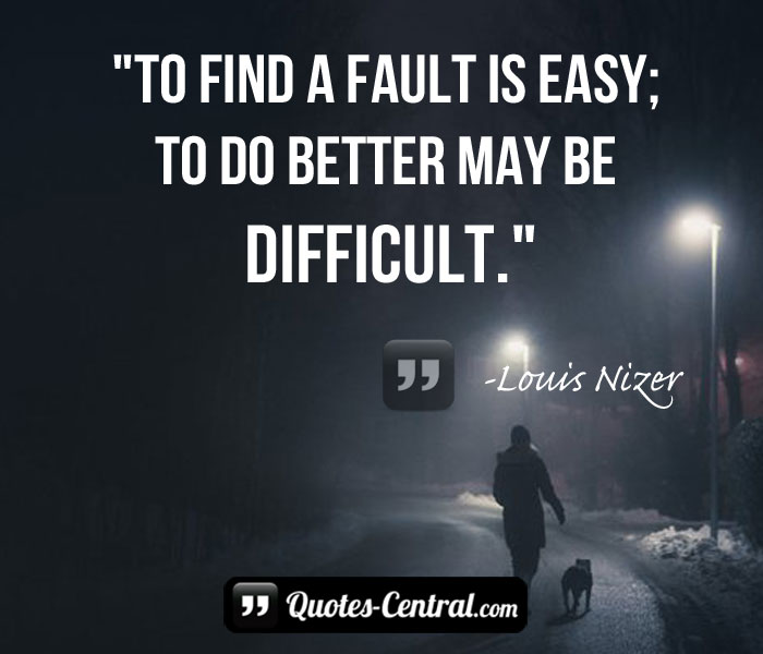 to-find-a-fault-is-easy-to-do-better-may-be-difficult