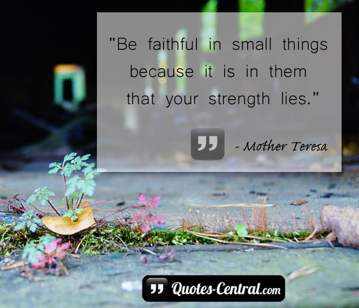 be-faithful-in-small-things-becouse-it-is-