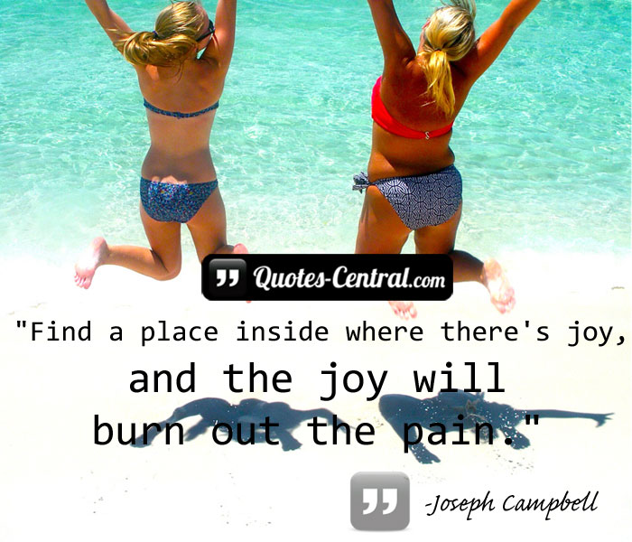 find-a-place-inside-where-theres-joy-and-the-joy-will