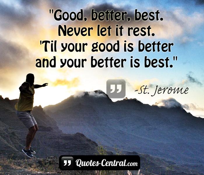 good-better-best-never-let-it-rest-til-your-good-is