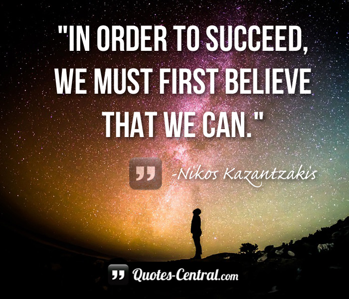 in-order-to-succeed-we-must-first-believe