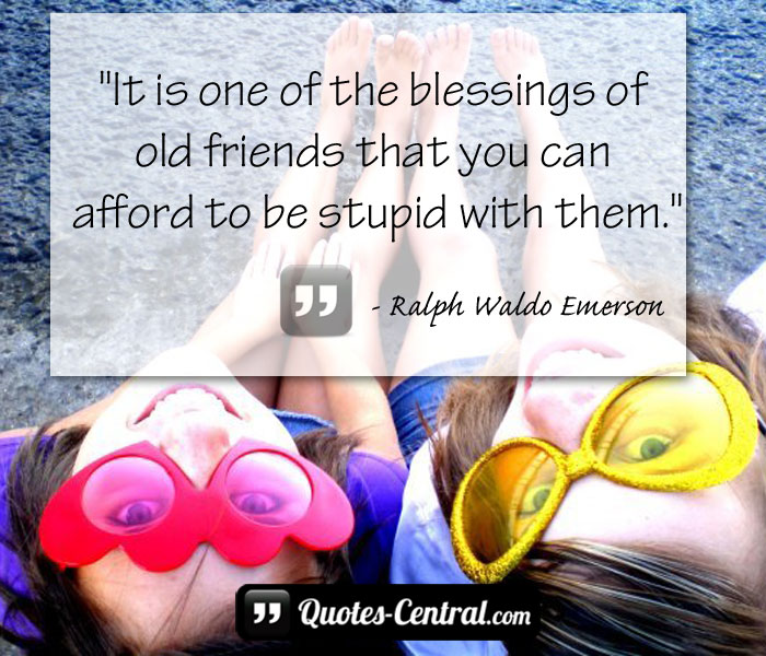 it-is-one-of-the-blessings-of-old-friends-that-you-can