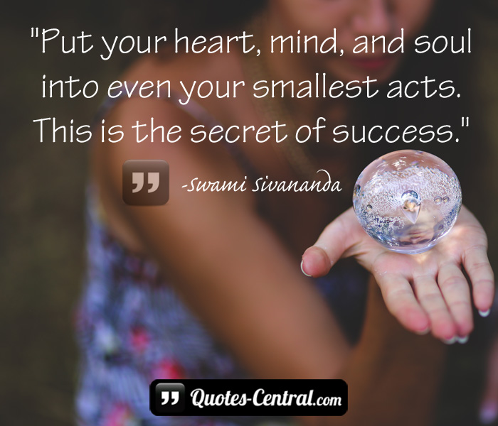 put-your-heart-mind-and-soul-into-even-your-smallest-acts