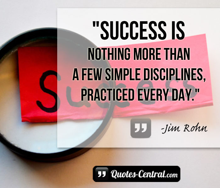 success-is-nothing-more-than-a-few-simple-disciplines
