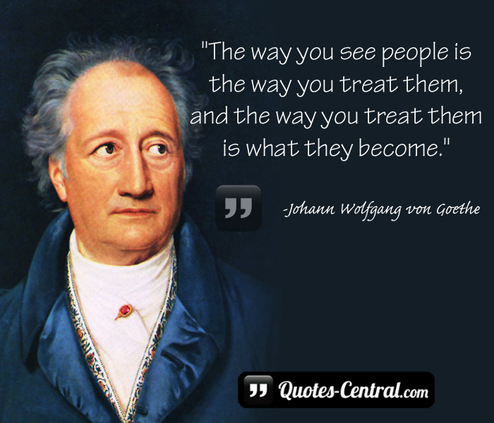 the-way-you-see-people-is-the-way-you-treat-them
