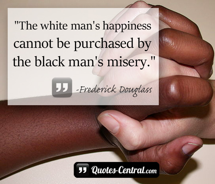 the-white-mans-happiness-cannot-by-purchase-by
