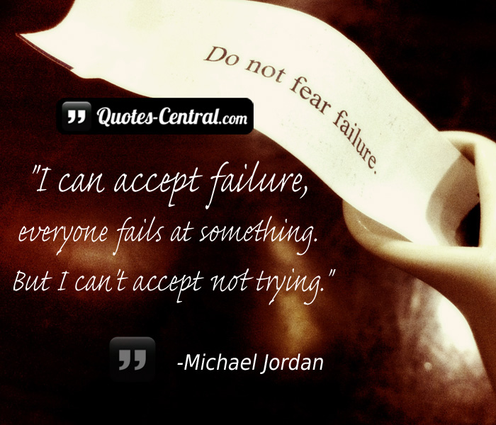 i-can-accept-failure-everyone-fails-at-something