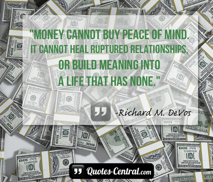 money-cannot-buy-peace-of-mind-it-cannot