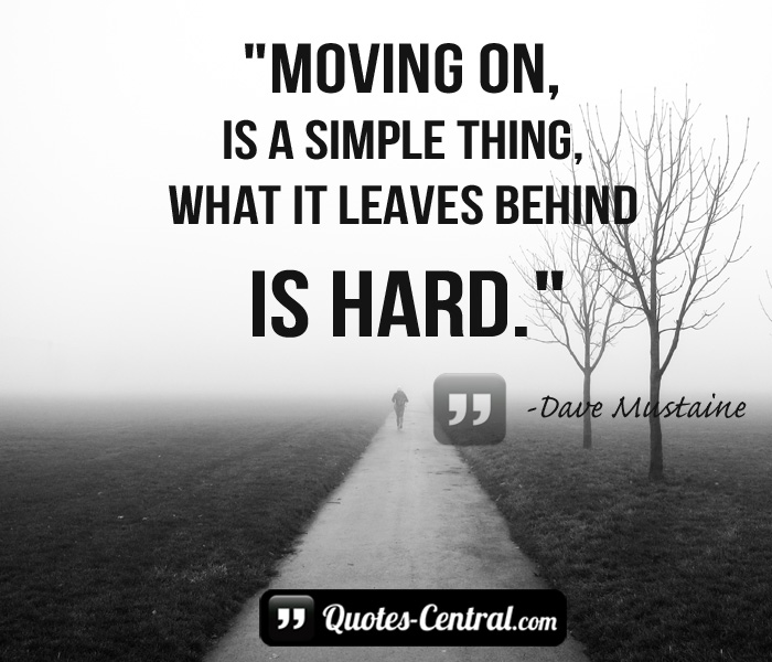 moving-on-is-a-simple-thing-what-it-leaves