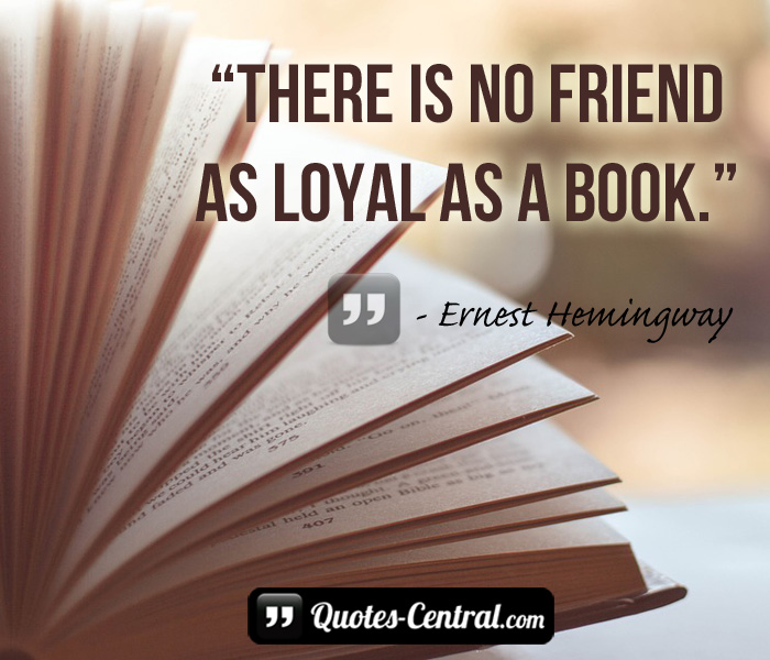 there-is-no-friend-as-loyal-as-a-book